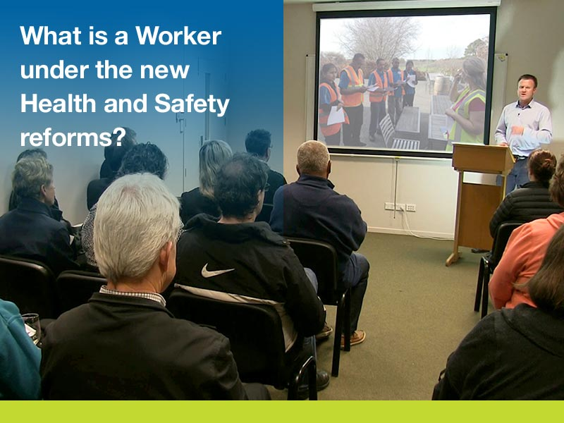 What is a Worker under the new Health and Safety reforms